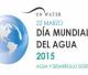 """Día Mundial del Agua: """"Agua y Desarrollo Sostenible"""". La importancia en un futuro próximo de la gestión de los recursos hídricos"""