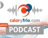 Caloryfrio.com apuesta por el formato Podcast