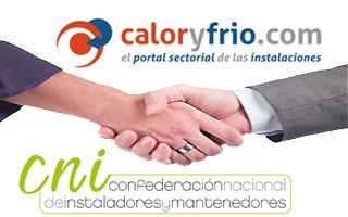 Caloryfrio.com y CNI Instaladores firman un acuerdo con el que los instaladores de la Confederación obtienen importantes beneficios en el acceso a los servicios de Intermediación y Marketplace que ofrece el portal