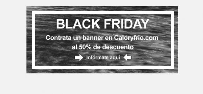¡Black Friday! Promociona tu empresa en Caloryfrio.com por la mitad