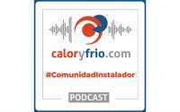 El podcast de la #ComunidadInstalador: Caloryfrio.com da voz a los instaladores